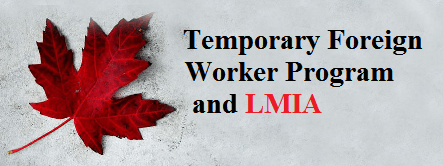 Temporary Foreign Worker Program and LMIA