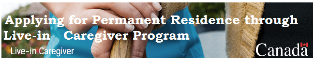 Applying for Permanent Residence through Live in Caregiver Program