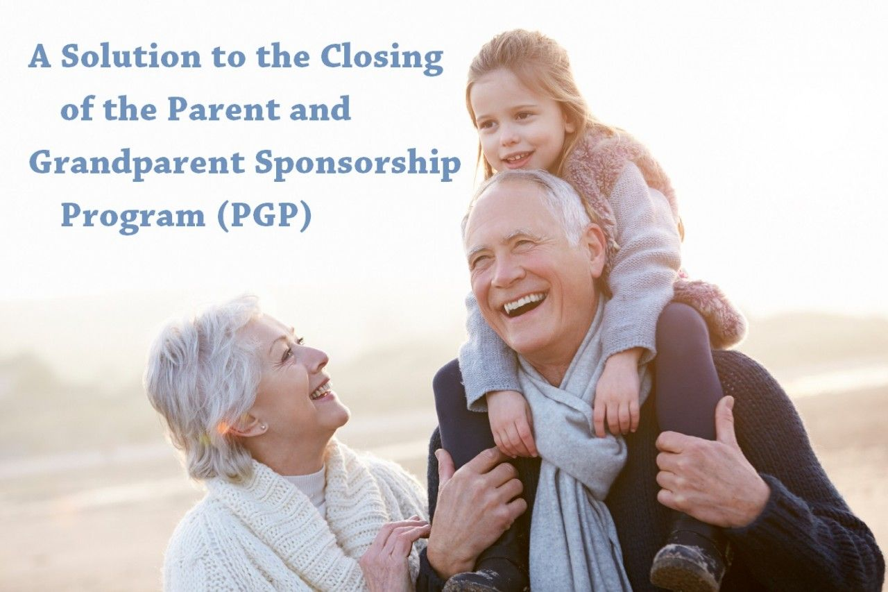 A Solution to the Closing of the Parent and Grandparent Sponsorship Program (PGP)
