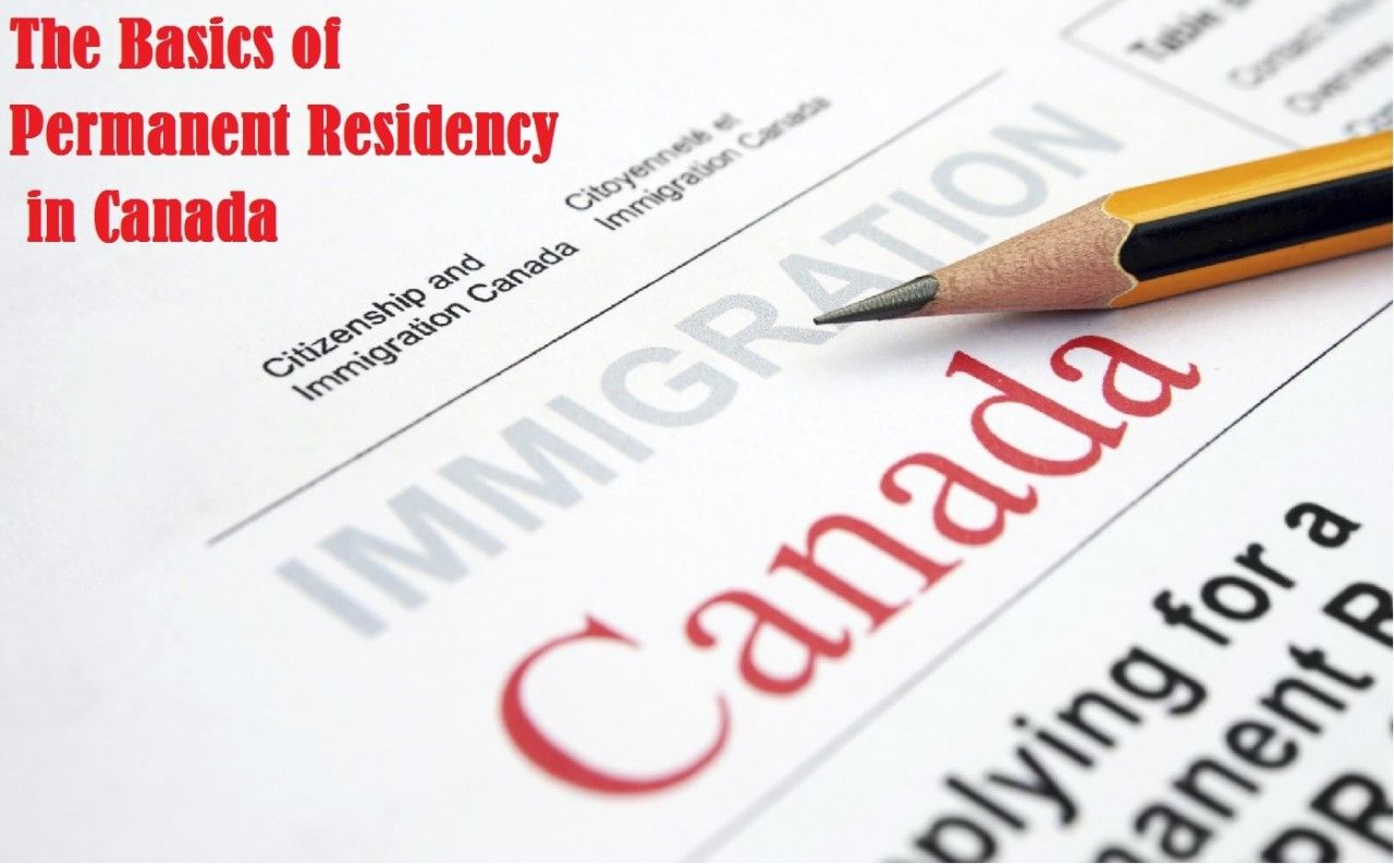 The Basics of Permanent Residency in Canada