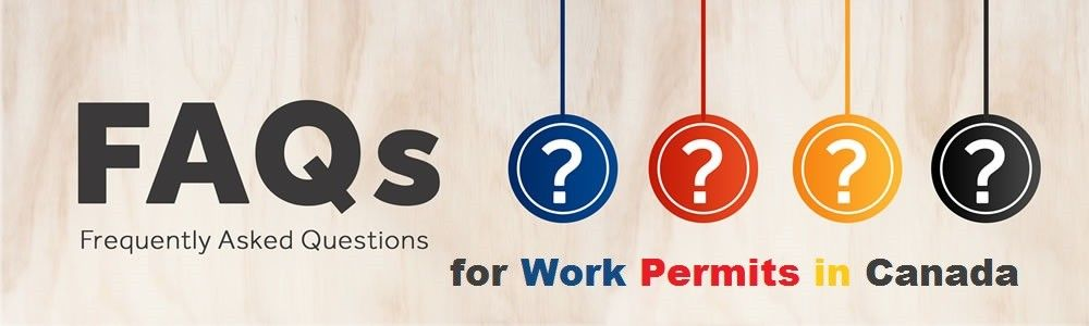 FAQs for Work Permits in Canada