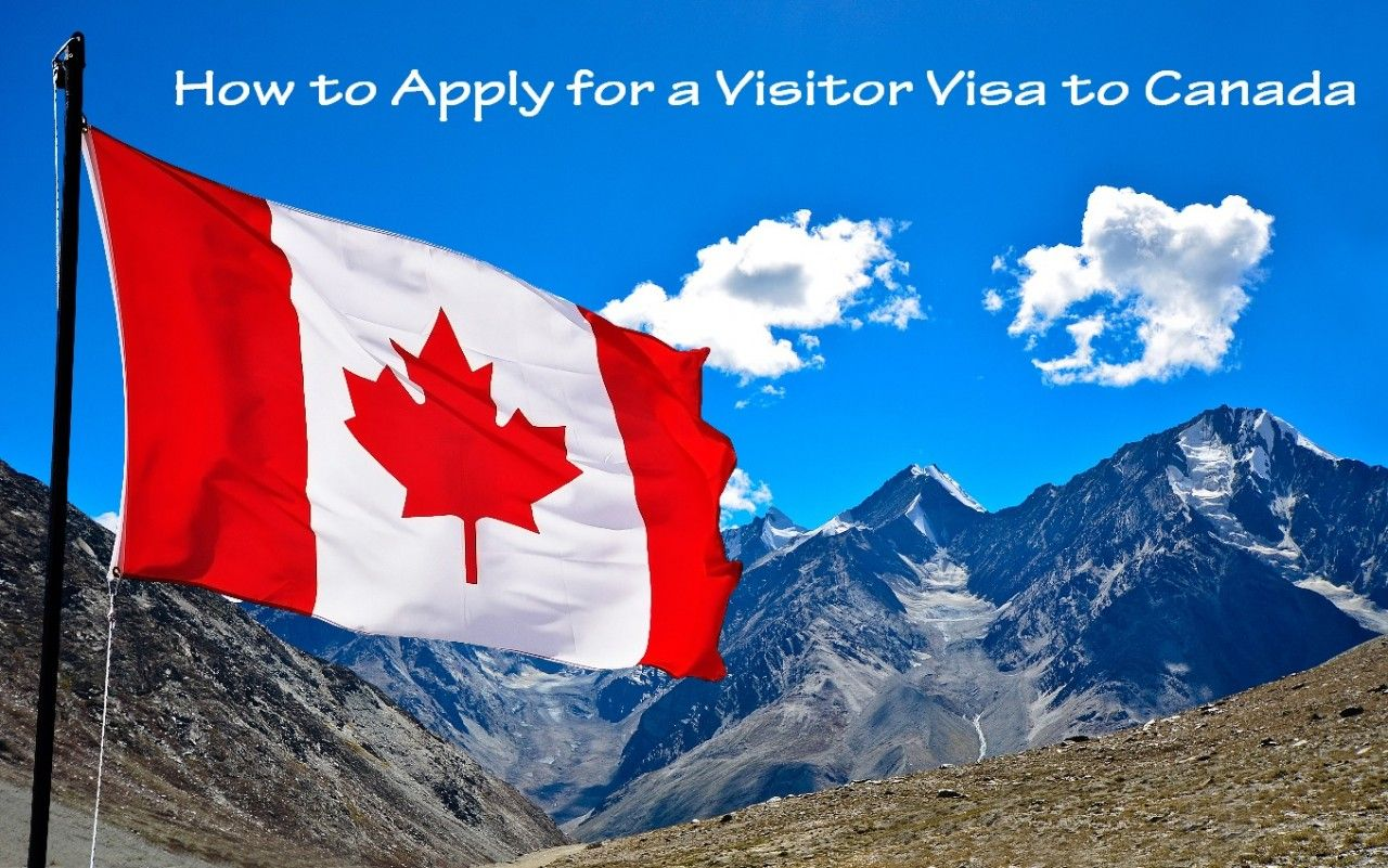 How to Apply for a Visitor Visa to Canada