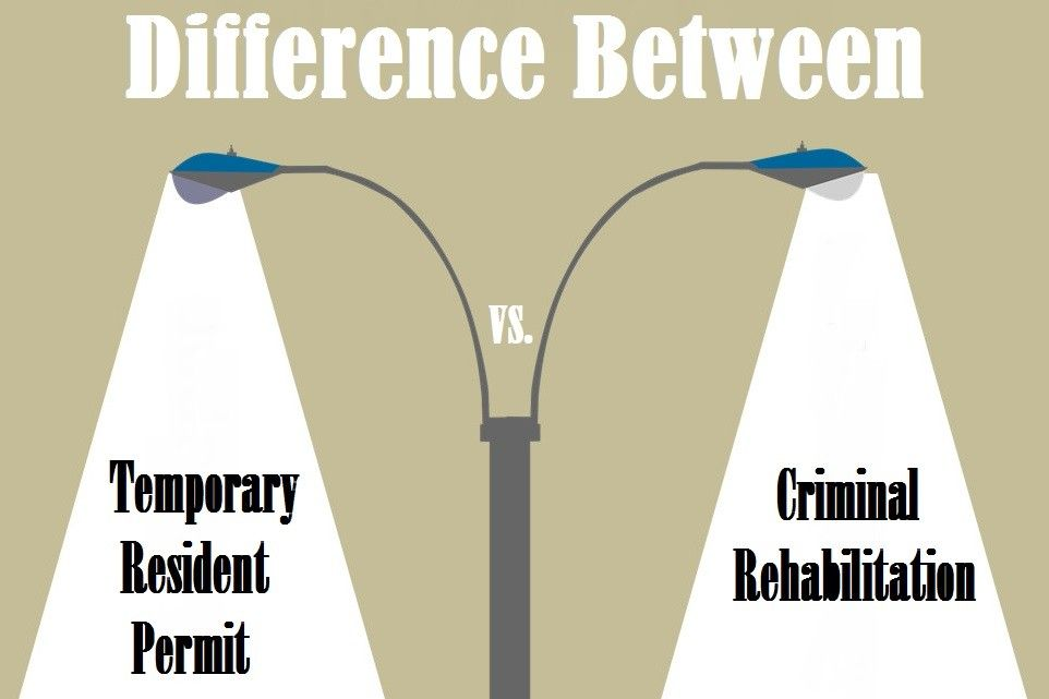 Difference Between a Temporary Resident Permit vs. Criminal Rehabilitation