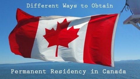 Different Ways to Obtain Permanent Residency in Canada
