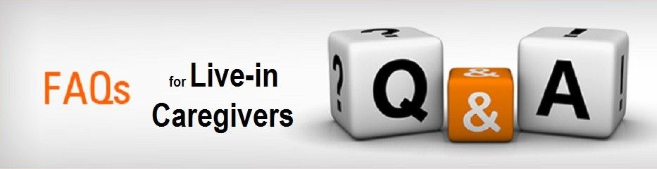 FAQs for Live-in Caregivers