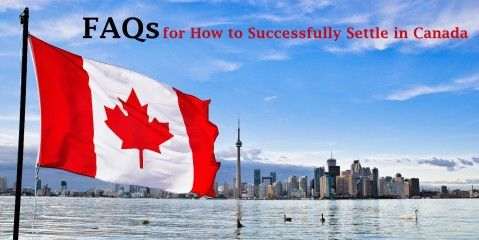 FAQs for How to Successfully Settle in Canada