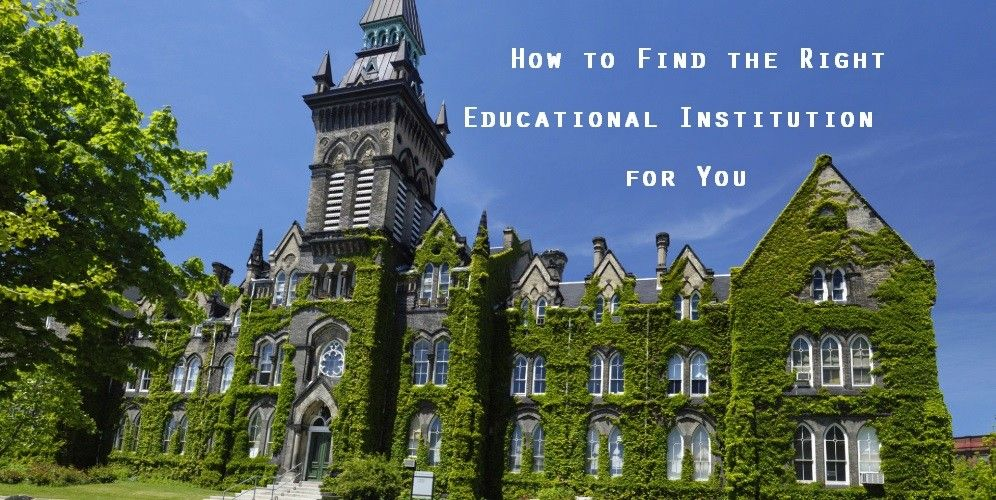 How to Find the Right Educational Institution for You