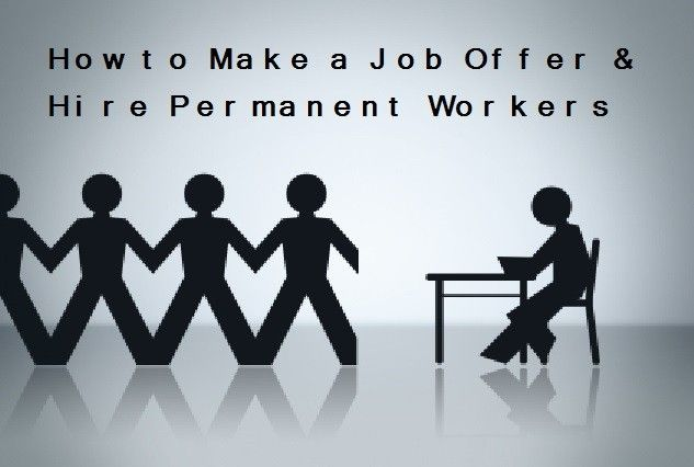 How to Make a Job Offer and Hire Permanent Workers