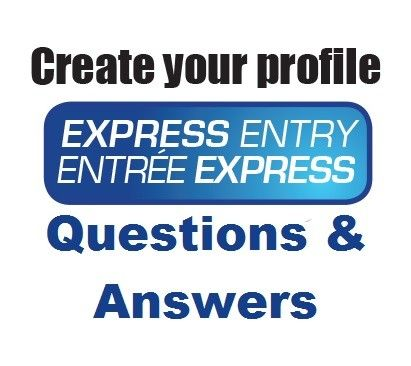 Express Entry Profile Questions and Answers