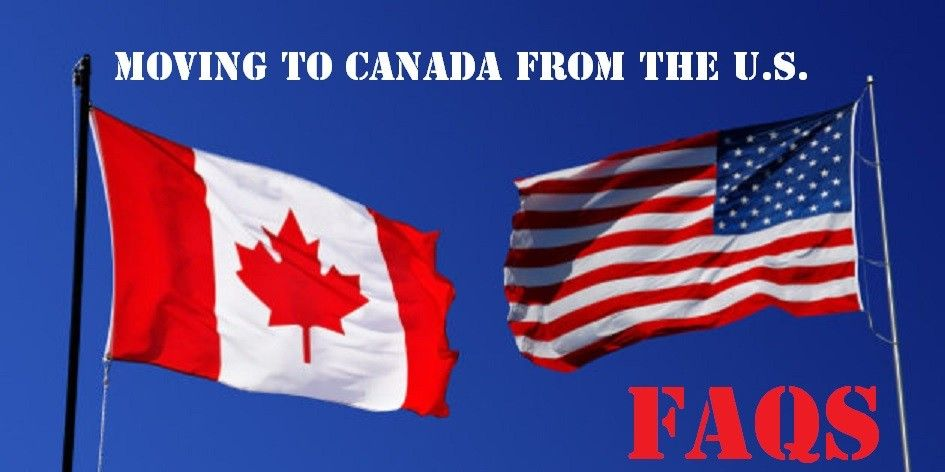 FAQs for Moving to Canada from the U.S.