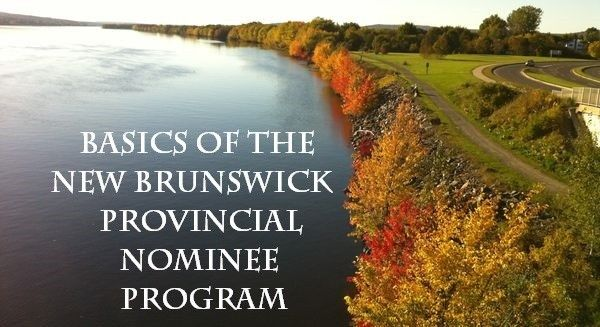 Basics of the New Brunswick Provincial Nominee Program