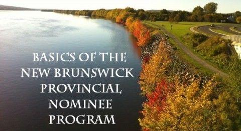 Basics of the New Brunswick Provincial Nominee Program