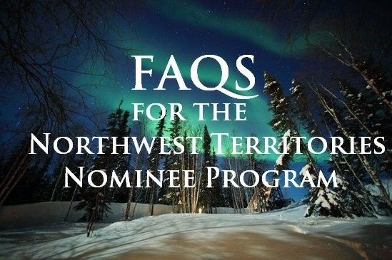 FAQs for the Northwest Territories Nominee Program (NTNP)