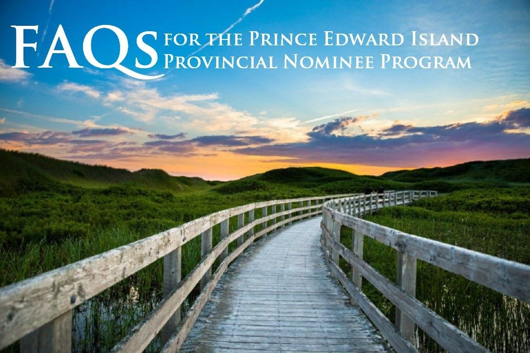 FAQs for the Prince Edward Island Provincial Nominee Program (PEI PNP)