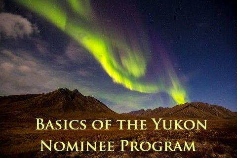 Basics of the Yukon Nominee Program