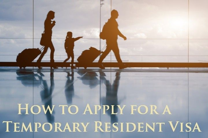 How to Apply for a Temporary Resident Visa