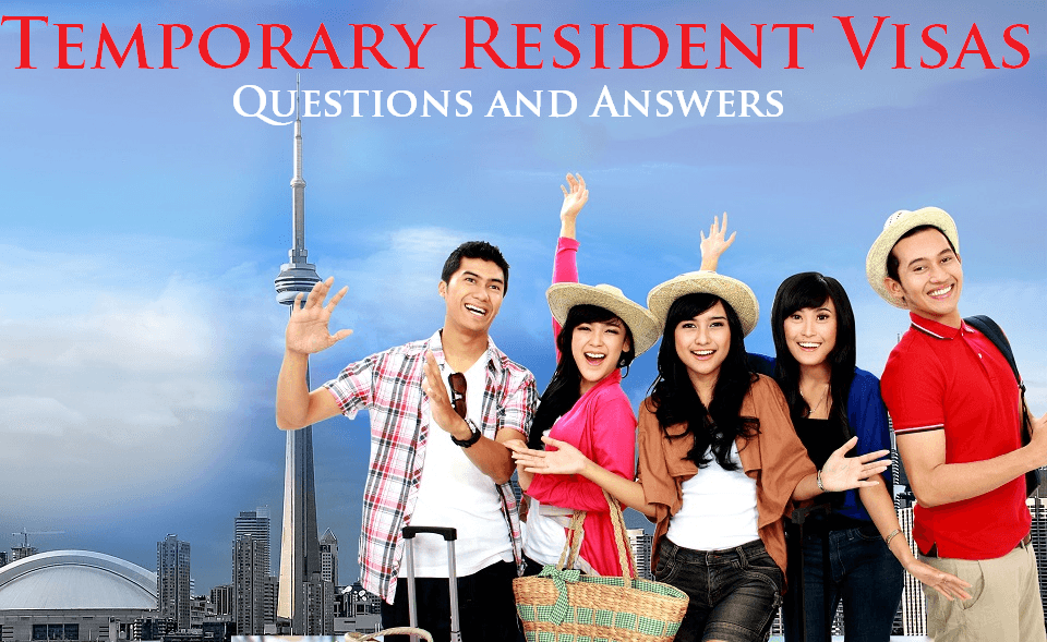 Temporary Resident Visas – Questions and Answers