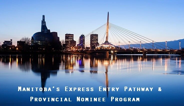 Manitoba's Express Entry Pathway and Provincial Nominee Program