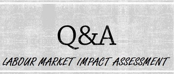 Q&As for Labour Market Impact Assessment (LMIA)