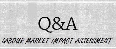 Q&As for Labour Market Impact Assessment (LMIA)