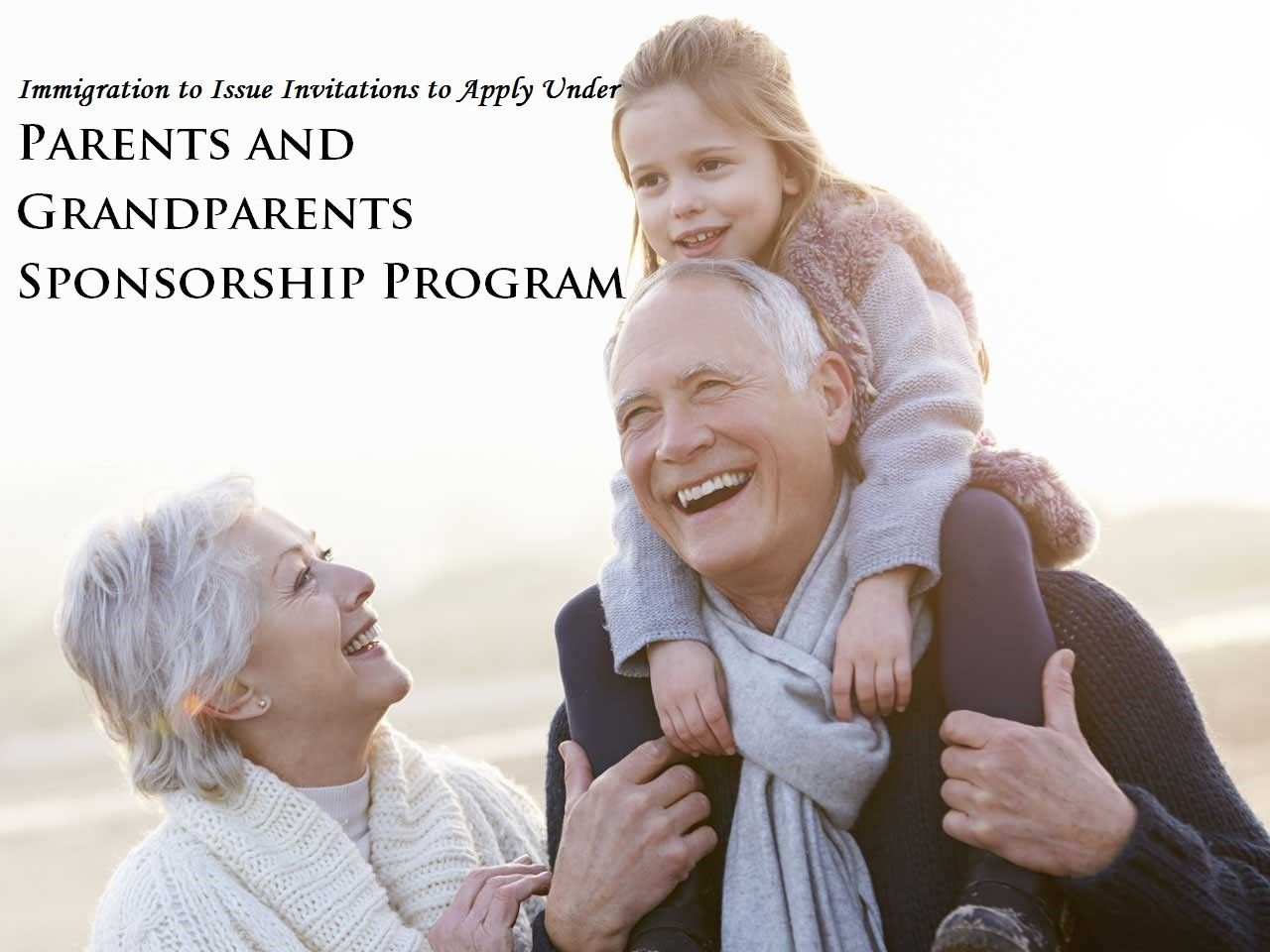 Immigration to Issue Invitations to Apply Under Parents and Grandparents Sponsorship Program