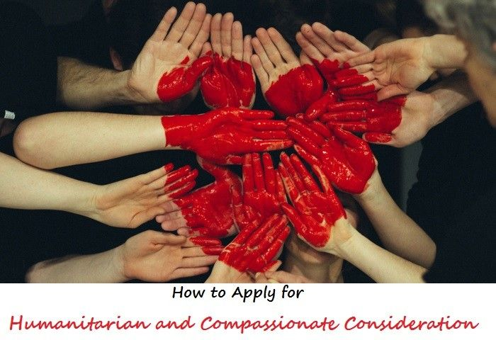 How to Apply for Humanitarian and Compassionate Consideration