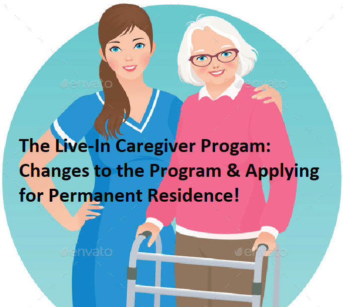 The Live-in Caregiver Program Details of Changes and Applying for Permanent Residence