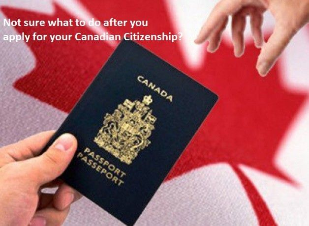 After You Apply for Canadian Citizenship