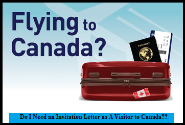 Do I Need an Invitation Letter as A Visitor to Canada