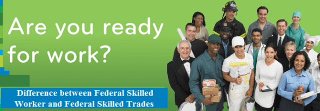 Difference between Federal Skilled Worker and Federal Skilled Trades
