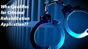 Who Qualifies for Criminal Rehabilitation Application